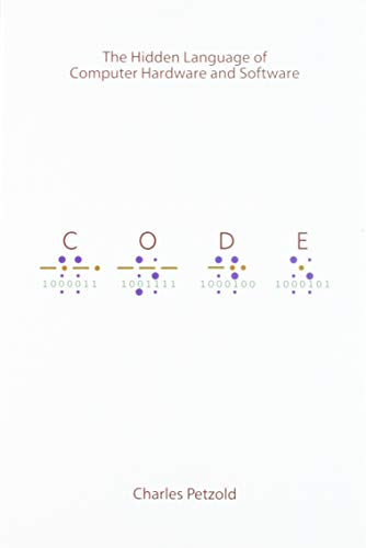 Code: The Hidden Language of Computer Hardware and Software (Dv-...