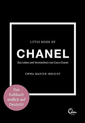 Little Book of Chanel: Das Leben und Vermächtnis von Coco Chanel |...