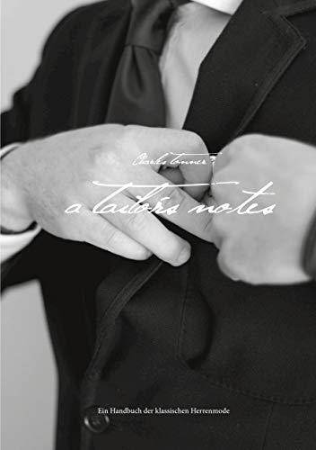 Titel: A Tailor's Notes: Ein Handbuch der klassischen Herrenmode