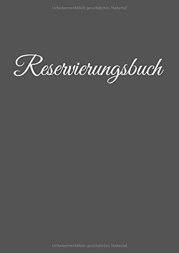 Reservierungsbuch: für Restaurant und Gastronomie, A4, ohne Datum,...