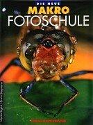 Verlag Photographie - Die neue Makro-Fotoschule