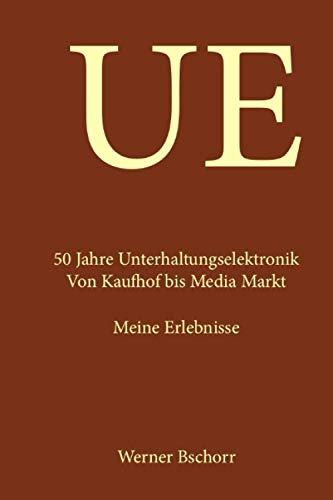 UE - 50 Jahre Unterhaltungselektronik: Von Kaufhof bis Media Markt -...