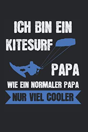 Ich Bin Ein Kitesurf Papa: Kitesurf Papa & Kitesurfen Notizbuch 6'x9'...