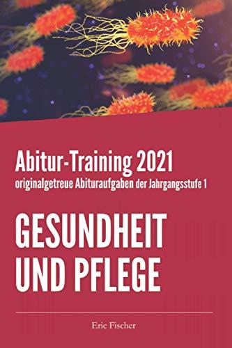 Abitur-Training Gesundheit und Pflege: originalgetreue Abituraufgaben...