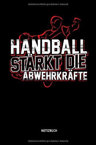 Handball Stärkt Die Abwehrkräfte - Notizbuch: Lustiges Liniertes...