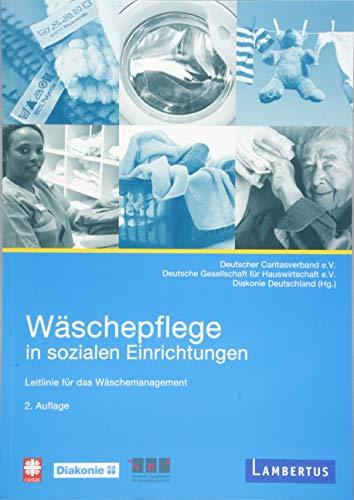 Wäschepflege in sozialen Einrichtungen: Leitlinie für das...