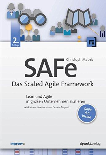 SAFe – Das Scaled Agile Framework: Lean und Agile in großen...