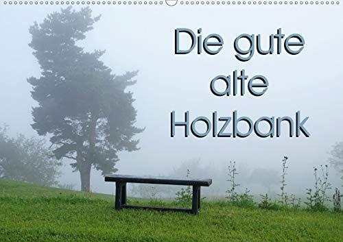 Die gute alte Holzbank (Wandkalender 2021 DIN A2 quer)