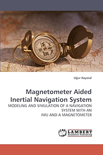 Magnetometer Aided Inertial Navigation System: MODELING AND SIMULATION...