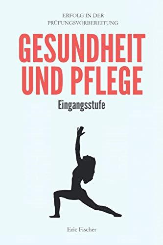 Gesundheit und Pflege: kompaktes Abiturwissen der Eingangsstufe...