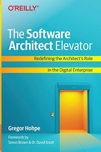 The Software Architect Elevator: Redefining the Architect's Role in...