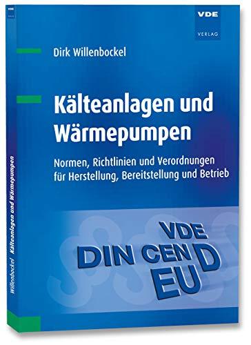 Kälteanlagen und Wärmepumpen: Normen, Richtlinien und Verordnungen...
