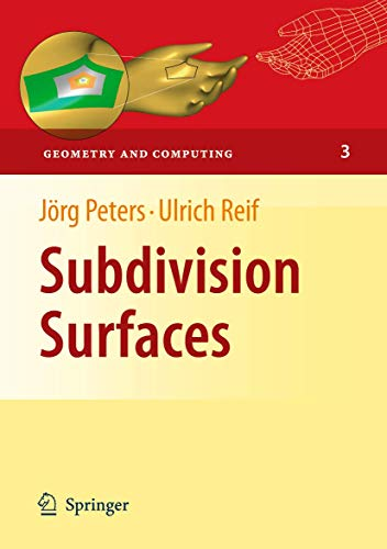 Subdivision Surfaces (Geometry and Computing, Band 3)