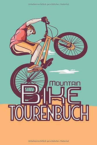 Mountainbike Tourenbuch: Logbuch für Radwege für Mountainbiker -...