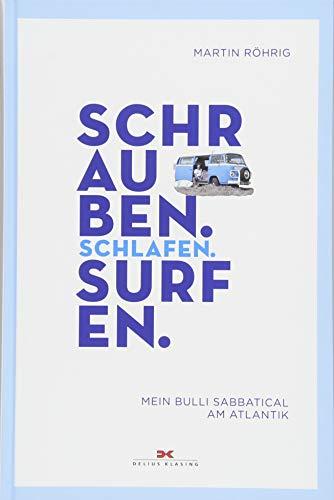 Schrauben, Schlafen, Surfen: Mein Bulli Sabbatical am Atlantik –...