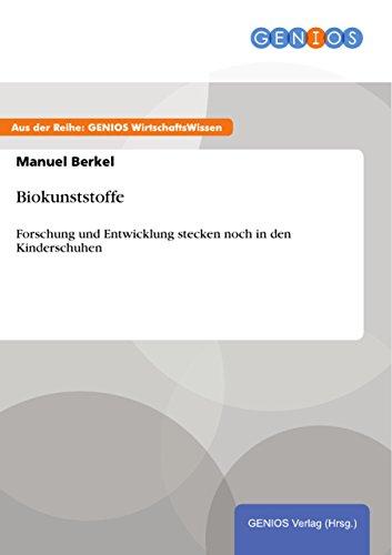Biokunststoffe: Forschung und Entwicklung stecken noch in den...