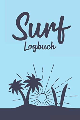 Surf Logbuch: Surfer Buch I Tagebuch für deinen Surftrip I DIN A5 I...