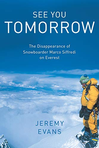 See You Tomorrow: The Disappearance of Snowboarder Marco Siffredi on...