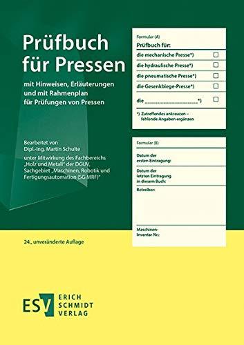 Prüfbuch für Pressen: mit Hinweisen, Erläuterungen und mit...
