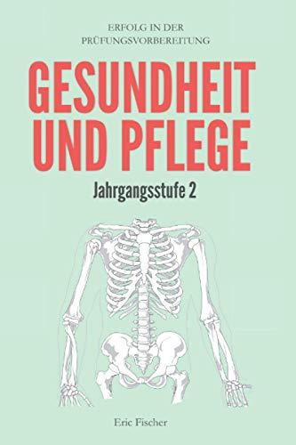 Gesundheit und Pflege Jahrgangsstufe 2: Erfolg in der Abitur- und...