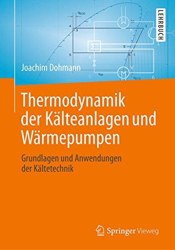 Thermodynamik der Kälteanlagen und Wärmepumpen: Grundlagen und...