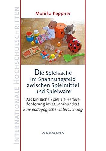 Die Spielsache im Spannungsfeld zwischen Spielmittel und Spielware:...
