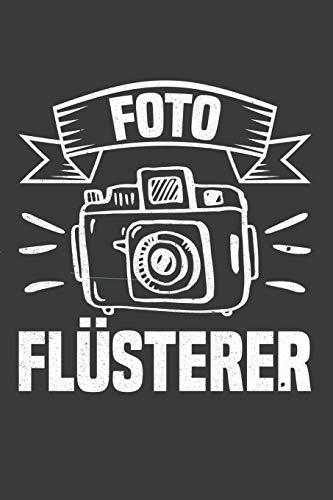 Foto Flüsterer: Liniertes DinA 5 Notizbuch für Fotografen,...