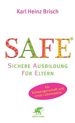 SAFE® - Sichere Ausbildung für Eltern: Sichere Bindung zwischen...