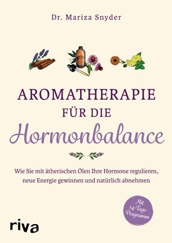 Aromatherapie für die Hormonbalance: Wie Sie mit ätherischen Ölen...