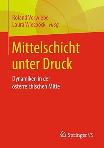 Mittelschicht unter Druck: Dynamiken in der österreichischen Mitte