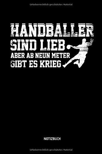 Handballer Sind Lieb - Aber Ab Neun Meter Gibt Es Krieg - Notizbuch:...