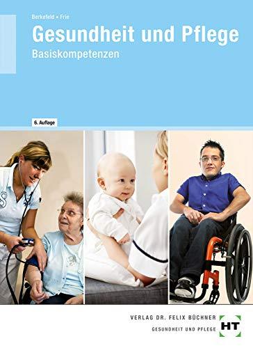 Gesundheit und Pflege: Basiskompetenzen