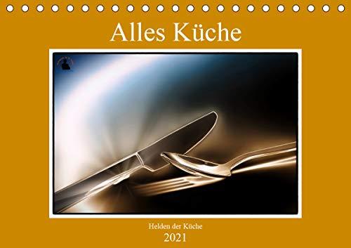 Alles Küche - Helden der Küche (Tischkalender 2021 DIN A5 quer)