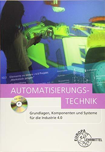 Automatisierungstechnik: Grundlagen, Komponenten und Systeme für die...