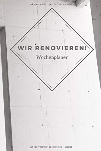 Wir renovieren! - Wochenplaner/ Notizbuch zum Eintragen / Taschenbuch...