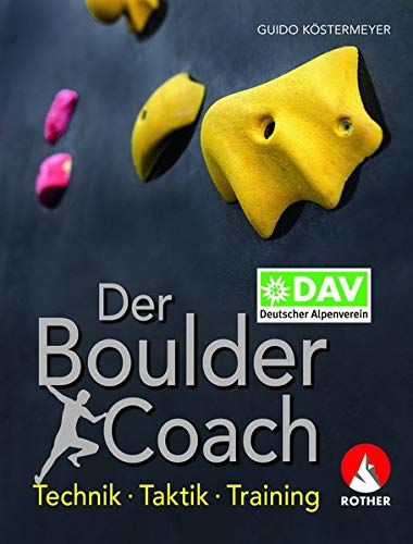 Der Boulder-Coach: Technik - Taktik - Training (Alpin-Lehrplan (ehem....