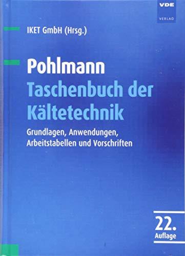Pohlmann Taschenbuch der Kältetechnik: Grundlagen, Anwendungen,...