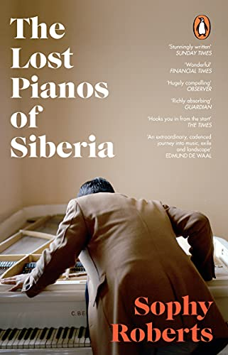 The Lost Pianos of Siberia: A Sunday Times Book of 2020 (English...