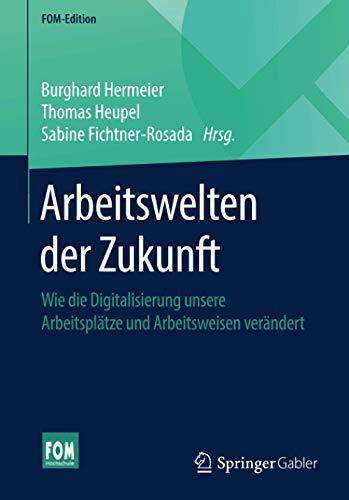 Arbeitswelten der Zukunft: Wie die Digitalisierung unsere...