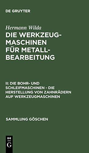 Hermann Wilda: Die Werkzeugmaschinen für Metallbearbeitung: Die Bohr-...