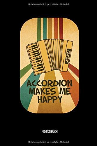 Accordion Makes Me Happy - Notizbuch: Lustiges Liniertes Akkordeon...