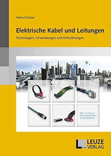 Elektrische Kabel und Leitungen: Technologien, Anwendungen und...