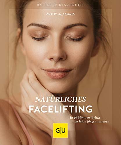Natürliches Facelifting: In 10 Minuten täglich um Jahre jünger...