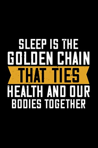 Notizbuch sleep is the golden chain that ties health and our bodies...