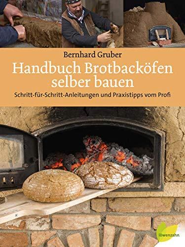 Handbuch Brotbacköfen selber bauen: Schritt-für-Schritt-Anleitungen...
