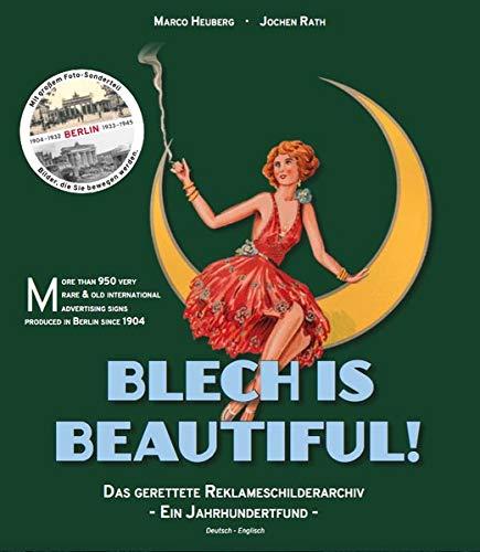 Blech is beautiful! - Berlin Edition: Das gerettete...
