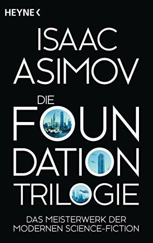 Die Foundation-Trilogie: Foundation / Foundation und Imperium / Zweite...