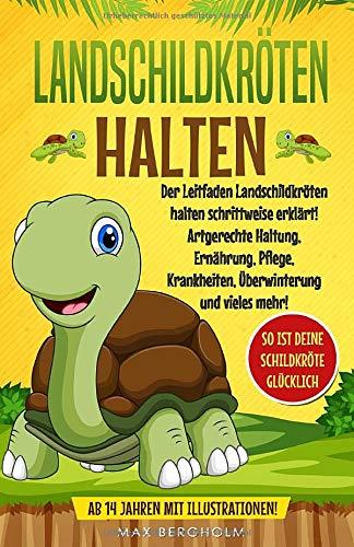Landschildkröten halten: Der Leitfaden Landschildkröten halten...