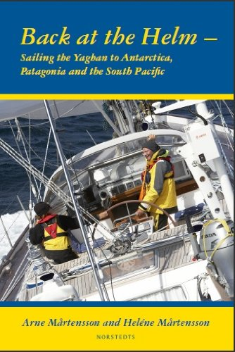 Back at the helm - sailing the Yaghan to Antarctica, Patagonia and the...