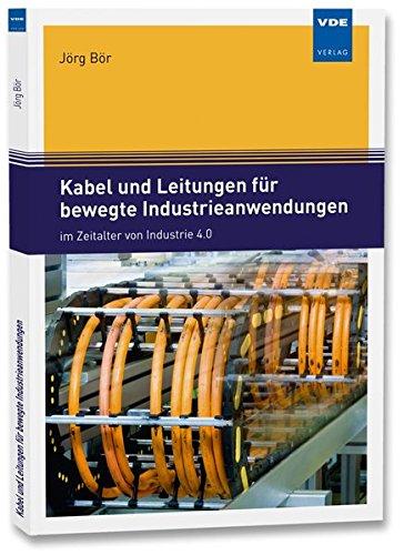 Kabel und Leitungen für bewegte Industrieanwendungen: im Zeitalter...